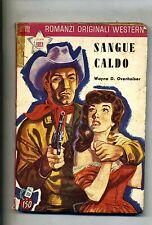 Wayne D. Overholser#SANGUE CALDO#Casa Editrice Dardo Milano 1958