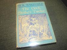 H. R. WAKEFIELD The Clock Strikes Twelve 1ST w/dj HB '46 ARKHAM h.p. lovecraft !
