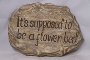 """Sign for wall  """"It's Supposed to be a flower bed"""""""