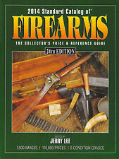 2014 STANDARD CATALOG OF FIREARMS: Price and Reference Guide, 24th Ed by Lee PB