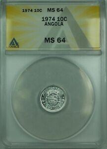 1974 10c Angola ANACS MS-64 Coin 10 Centavos Aluminum KM#82