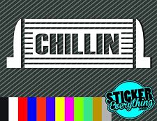CHILLIN VINYL STICKER DECAL INTERCOOLER BOOSTED TURBO DRIFT RACE TRUCK BOOST AWD