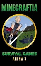 Minecraft Hunger Games Book: Minecraftia: Survival Games Arena 3 : The Death...