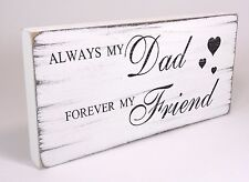 Shabby & Chic Plaque Dad Friend Father birthday gift Sign Vintage Distressed