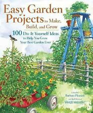 Easy Garden Projects to Make, Build, and Grow: 200 Do-It-Yourself Ideas to Help