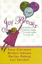 Joy Breaks : 90 Devotions to Celebrate, Simplify, and Add Laughter to Your...