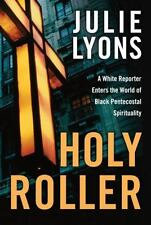 Holy Roller: Finding Redemption and the Holy Ghost in a Forgotten Texas Church