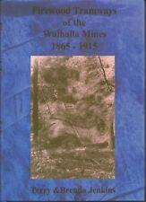 FIREWOOD TRAMWAYS OF THE WALHALLA MINES 1865-1915 HCDJ by TERRY& BRENDA JENKINS