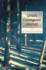 Grief's Courageous Journey by Gordon Lang and Sandi Caplan (1995, Paperback,...