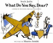 What Do You Say, Dear? Joslin, Sesyle Library Binding