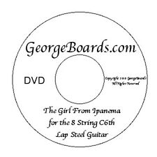 GeorgeBoards Lap Steel Guitar DVD Girl From Ipanema C6th tuning c-e-g-c-a-c-e