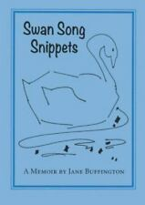Swan Song Snippets a Memoir by Jane Buffington (Paperback or Softback)