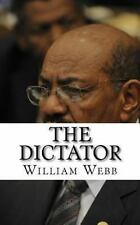 The Dictator : The Bloody History of Sudanese President Omar Al-Bashir by...
