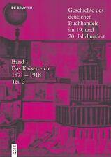 Geschichte des Deutschen Buchhandels im 19 und 20 Jh Band 1. Teilband 3...