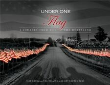 Under One Flag : A Journey from 9/11 to the Heartland by Amy Rush, Tom...