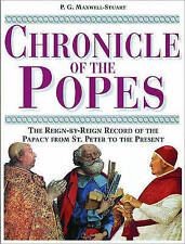 Chronicle of the Popes: The Reign-by-Reign Record of the Papacy over 2000 Years