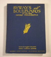 'Byways and Boulevards in and about Historic Philadelphia' 1925 HC