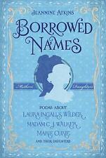 Borrowed Names: Poems About Laura Ingalls Wilder, Madam C.J. Walker, Marie Curi