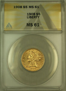 1908 Liberty $5 Half Eagle Gold Coin ANACS MS-61