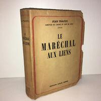 Jean Tracou LE MARECHAL AUX LIENS éditions André Bonne 1948 GUERRE 39-45 - BA78A