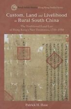 Custom, Land, and Livelihood in Rural South China: The Traditional Land Law of..