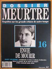 DOSSIER MEURTRE N° 16 ENQUÊTES ENVIE DE MOURIR GARY GILMORE COULOIR DE LA MORT