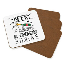 Beer Is Always A Good Idea Coaster Drinks Mat Set Of 4 - Funny