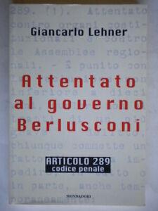 Articolo 289 attentato al governo Berlusconilerner diritto politica come nuovo
