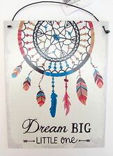 Dream catcher metal wall sign plaque Dream Big Little One thin pretty gift 16cm