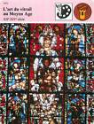 FICHE CARD Art du Vitrail Cathédrale Notre-Dame Chartres Moyen Age France 90s