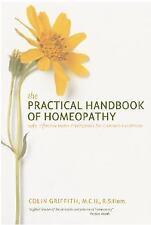 The Practical Handbook of Homeopathy: Safe, Effective Home Prescriptions for Com