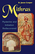 NEW Mithras: Mysteries and Inititation Rediscovered by D. Jason Cooper