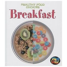 Breakfast: Healthy Food Choices by Parker, Vic