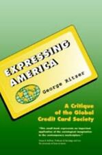 Expressing America : A Critique of the Global Credit Card Society (The Pine