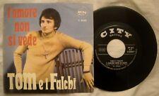 45 TOM E I FALCHI - L'AMORE NON SI VEDE - ANNO 1970 - BEAT - CITY C 6225 - EX+