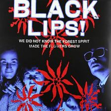 LP BLACK LIPS  WE DID NOT KNOW THE FOREST SPIRIT MADE THE FLOWERS GROW  VINYL