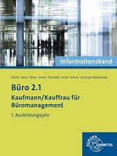 Büro 2.1- Kaufmann/Kauffrau für Büromanagement. Informationsband 1. Ausbildungs…