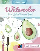 Watercolor: In 4 Schritten zum Bild (1. A., 2019) ++ Neu & direkt vom Verlag ++