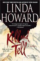 Kill and Tell : A Novel by Linda Howard