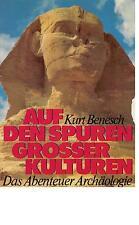 Kurt Benesch - Auf den Spuren Grosser Kulturen - 1979