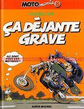 MOTOMANIA Tome 8 : ça déjante grave ! BD pour Motard(e) par Holger AUE 1996