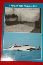 Calais yesterday and today traffic port boat ship sea cat sea pas de calais