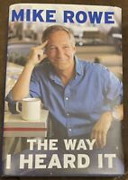 The Way I Heard It Mike Rowe Dirty Jobs Hardcover First Edition Like New