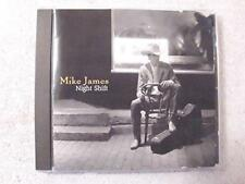 Mike James ~ Night Shift by Mike James [Audio CD - Pre Owned]