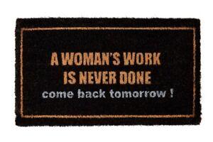 NEW GROUNDSMAN COIR DOORMAT 33CM X 60CM A WOMAN'S WORK IS NEVER DONE GMDM60