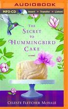 The Secret to Hummingbird Cake by Celeste Fletcher McHale (2016, MP3 CD,...