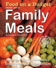 New, Food on a Budget: Family Meals: Everyday Tips, Practical Advice, Easy Ingre