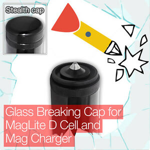 Stealthy Glass Breaking End Tail Cap MagLite D Cell Mag Charger Torch flashlight