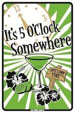 It?s 5 O?Clock Somewhere Margarita Aluminum Metal Bar Pub Lounge Drinking Sign