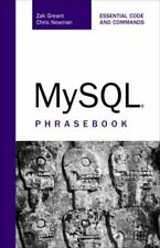 MySql Phrasebook : Essential Code and Commands Perfect Zak Greant